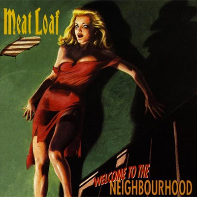 Meat Loaf - Welcome To The Neighborhood (1995)